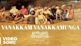 Pariyerum Perumal | Vanakkam Vanakkamunga Video Song | Santhosh Narayanan | Pa Ranjith