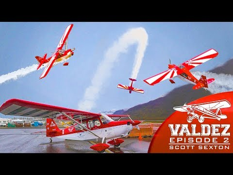 Valdez STOL 2019 Alaska, Scott Sexton Aerobatic Performance, Episode 2