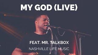 My God (Live) feat. Mr. Talkbox