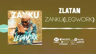 Zlatan   Zanku (LegWork) [Official Audio ] | FreeMe TV