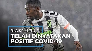 Satu Pemain Juventus Kembali Positif Covid-19, Kini Blaise Matuidi Telah Terinfeksi