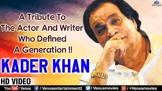 Kader Khan Hits | HD VIDEO | Tribute To Kader Khan | Hindi Movie Songs | Superhit Bollywood Songs
