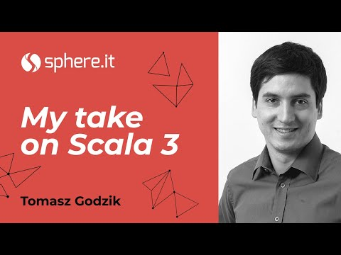 My Take on Scala 3 by Tomasz Godzik