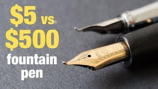$5 Vs $500 Fountain Pen: Whats The Difference?