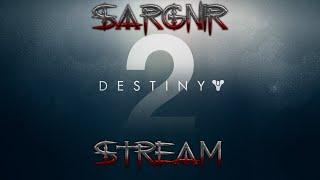 Sargnir Stream - Destiny 2: Cимулятор сычевания | Донат в описании  Помощь каналу: https://www.donationalerts.com/r/sargnir1349 TELEMOST: https://telemost.video/CXEMA675  Твитч канал: https://www.twitch.tv/sargnir1349/ Стрим на