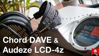 Chord DAVE & Audeze LCD 4z: High End Headphone Listening On The Desktop