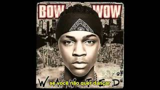 Bow Wow - Go (Legendado)