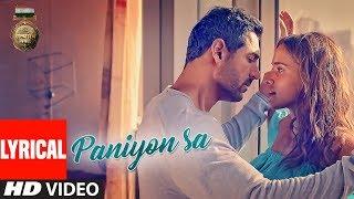 Lyrical : PANIYON SA | Satyameva Jayate | John Abraham | Aisha | Tulsi Kumar | Atif Aslam |Rochak K