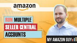 How to Run Multiple Amazon FBA Seller Central Accounts