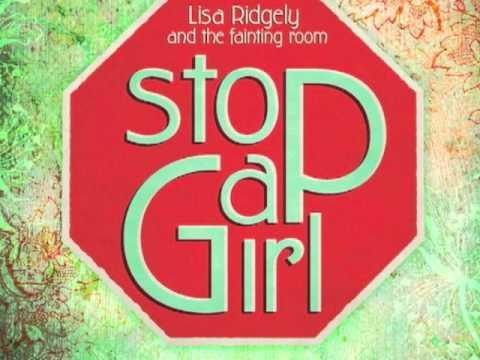 Stopgap Girl, by Lisa Ridgely & The Fainting Room