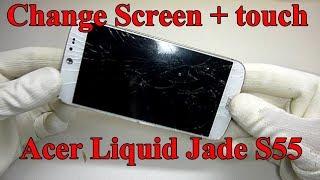 Wie ändert man Bildschirm + Touch Acer Liquid Jade S55