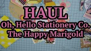 Haul   Oh, Hello Stationery Co.   The Happy Marigold