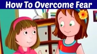 How To Overcome Fear - Best Educational Animation Video For Kids