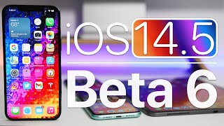 iOS 14.5 Beta 6 is Out! - What's New?