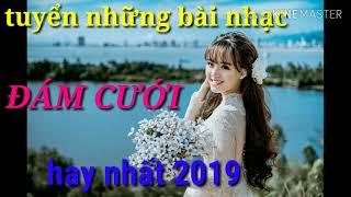 nhac-song-dam-cuoi-remix-cuc-hay-moi-nhat-2019