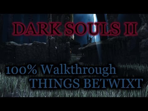Dark Souls 2 100% walkthrough #1 Things Betwixt (All Items & Secrets)