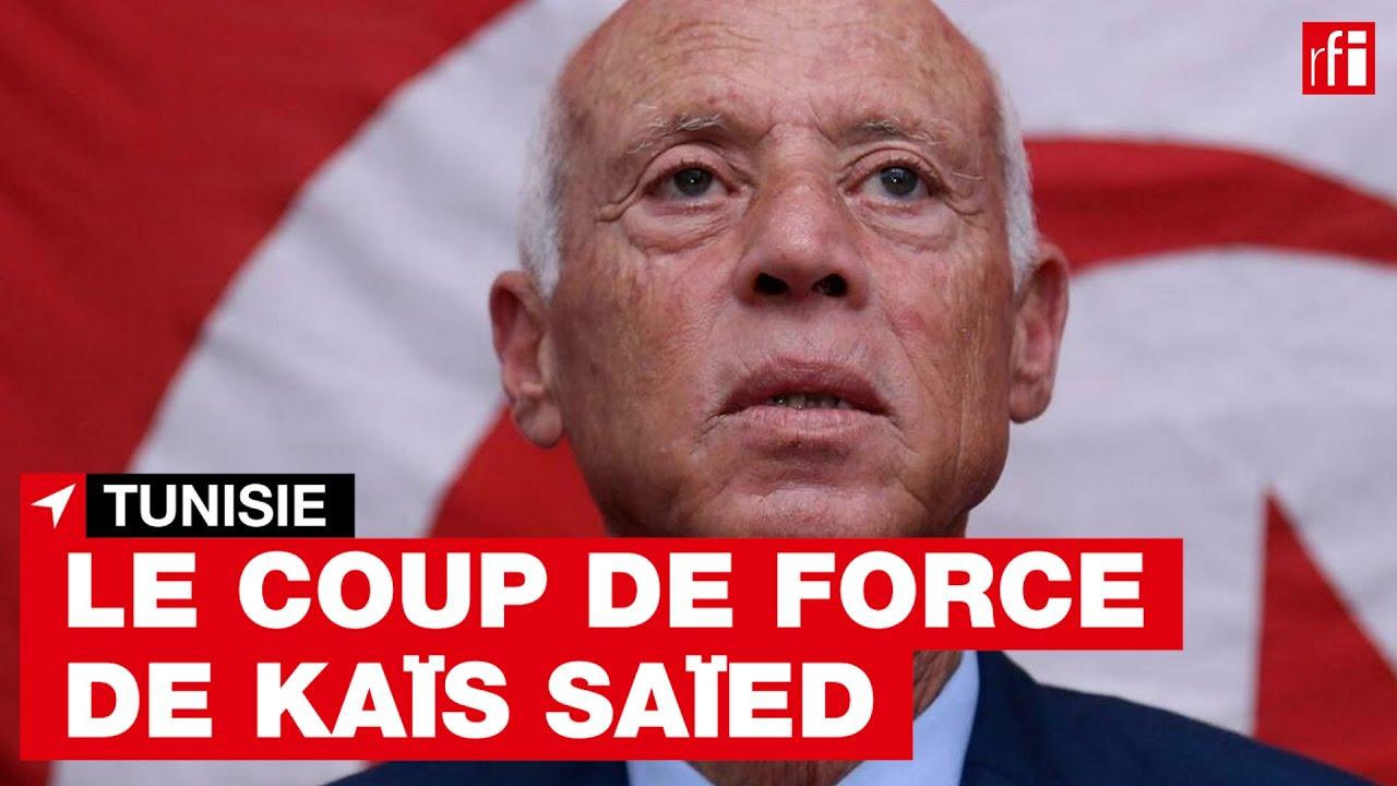 Tunisie : le coup de force de Kaïs Saïed • RFI