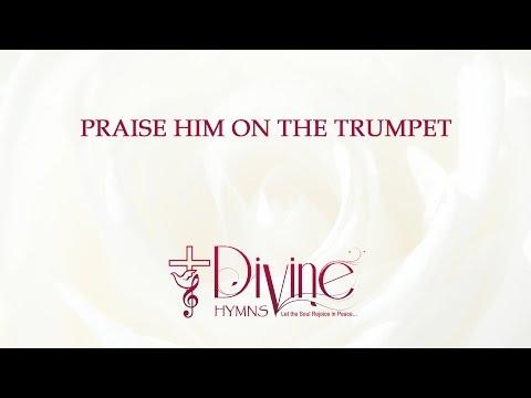Praise Him On The Trumpet - Youtube Lyric Video