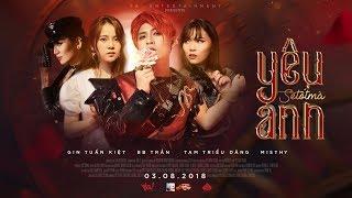YÊU ANH SẼ TỐT MÀ | GIN TUẤN KIỆT, BB TRẦN, MISTHY, TAM TRIỀU DÂNG [Official MV]