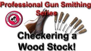 Checkering A Stock  Professional Gun Smithing Series