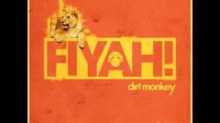 Dirt Monkey   Fiyah!