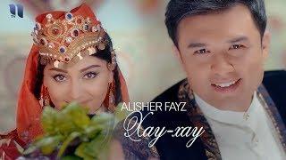Alisher Fayz - Xay-xay   Алишер Файз - Хай-хай