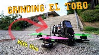 DRONE GRINDS EL TORO