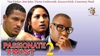 Passionate Twist 2    - Nigerian Nollywood  Movie