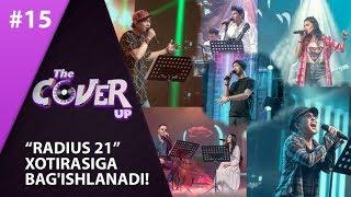 The Cover Up 15-son Radius 21 Xotirasiga Bagishlanadi! (4-mavsum 19.07.2019)