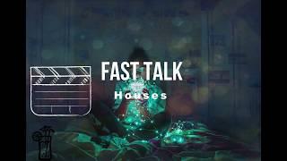 Gambar cover Fast Talk -Houses || Lyric 🍹