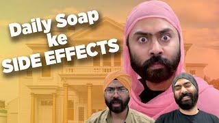 Daily Soap Side Effects   Harshdeep Ahuja ft. Bharpoor Kaur