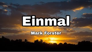 Mark Forster   Einmal (Lyrics)