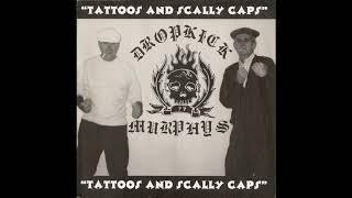 Dropkick Murphys - Tattoos And Scally Caps (Full EP 1997)