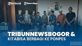 TribunnewsBogor.com dan KitaBisa Berbagi ke Pesantren Kaum Dhuafa di Kaki Gunung Gede Pangrango