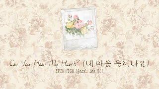 Can You Hear My Heart? (내 마음 들리나요) - EPIK HIGH (feat. Lee Hi (이하이)) [HAN/ROM/ENG COLORCODED LYRICS]