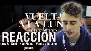 REACCIÓN | YSY A   Vuelta A La Luna (Remix) Feat. DUKI, Neo Pistea (RESUBIDO) 🔥