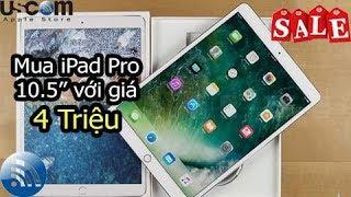 Mua iPad Pro 64gb wifi với giá Từ 4 TRIỆU