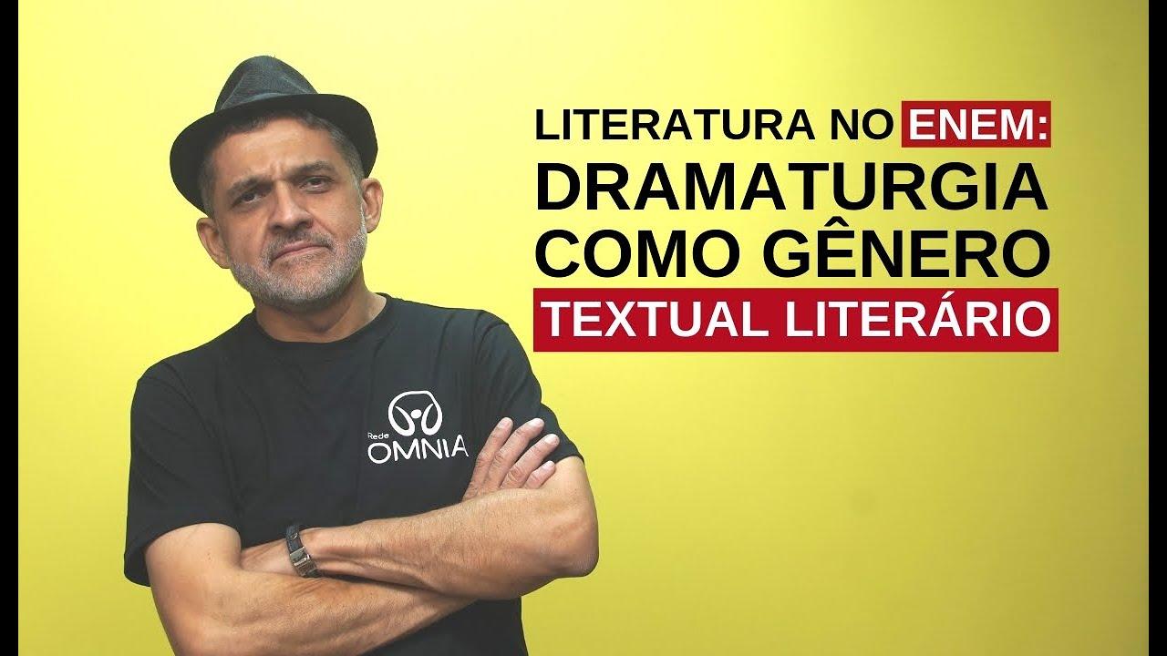 Literatura no Enem: Dramaturgia como Gênero Textual Literário