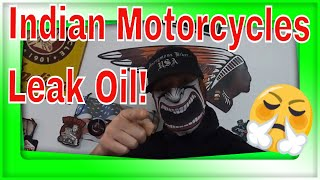 Indian Motorcycles Leak Oil!......... And My 10 K Service.
