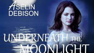 Aselin Debison - Underneath The Moonlight