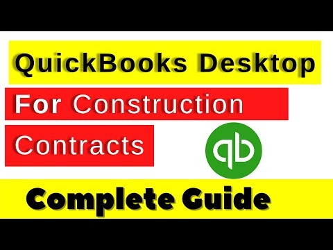 QuickBooks Desktop for Construction Contracts Complete Guide | QuickBooks for Construction Companies