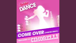 Come Over (Twister Dance Remix)