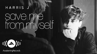 Harris J - Save Me From Myself (Lyric) - YouTube