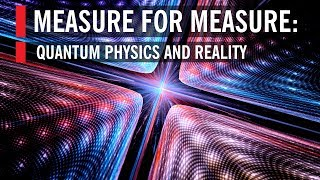 Measure for Measure: Quantum Physics and Reality (World Science Festival)