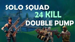 Solo vs. SQUAD - 24 KILLS   DOUBLE PUMP