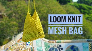 How to Loom Knit a Mesh Bag - Easy for Beginners (DIY Tutorial)