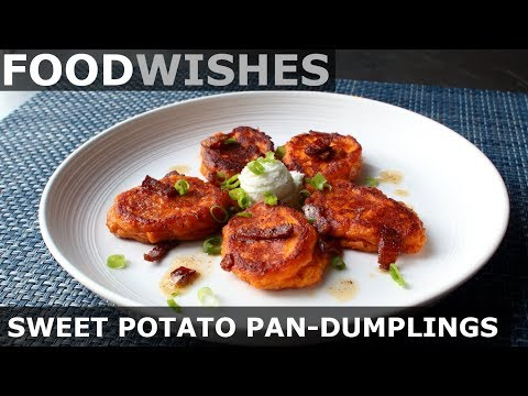 Sweet Potato Pan-Dumplings with Bacon Butter – Food Wishes