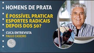 68 – É possível praticar esportes radicais depois dos 50? – Paulo Caseiro