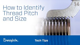 How to Identify Thread Pitch and Size | Tech Tips | Swagelok [2020]