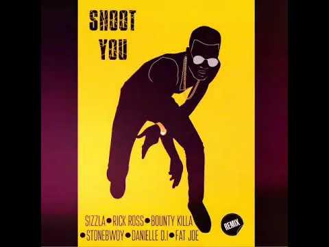 Shoot You - Sizzla, Rick Ross, Bounty Killa, Stonebwoy, Danielle DI, Fat Joe